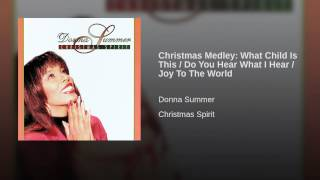 Christmas Medley: What Child Is This / Do You Hear What I Hear / Joy To The World