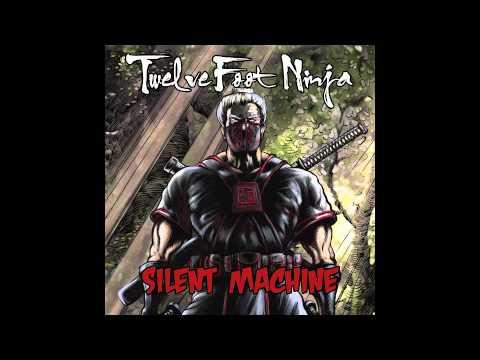 Twelve Foot Ninja - Silent Machine