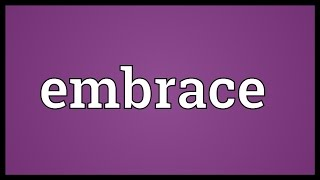 Embrace Meaning