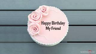 Happy Birthday Friend - Best Wishes For You