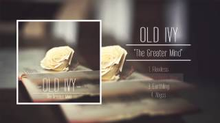 OLD IVY - THE GREATER MIND EP (INTERACTIVE PLAYER)
