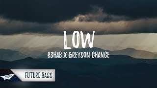 R3hab x Greyson Chance - Low (Lyrics / Lyric Video)