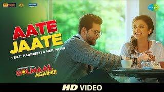 Aate Jaate | FEAT. Parineeti Chopra & Neil Nitin | Golmaal Again | Ajay Devgan | Rohit Shetty | Tabu