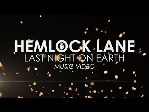 Hemlock Lane - Last Night on Earth (Official Music Video)