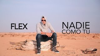 Video Nadie Como Tu de FLEX (Nigga)