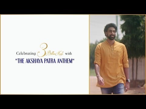 Akshaya Patra Anthem Ft. N C Karunya | 3 Billion Meals | Hin
