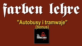 Farben Lehre - Autobusy i tramwaje | Ferajna | Lou & Rocked Boys | 2009