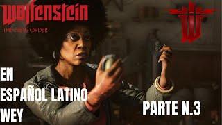 Wolfenstein 2 :The New Colossus /EN ESPAÑOL LATINO/PARTE 3