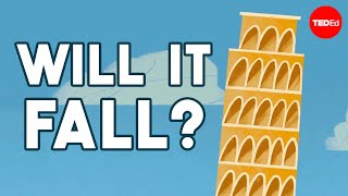 Why doesn't the Leaning Tower of Pisa fall over? - Alex Gendler