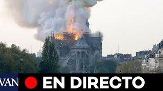 [EN DIRECTO] Incendio En La Catedral De Notre Dame De París