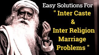 Sadhguru on Inter Caste & Inter Religion Marriage| How to Solve |