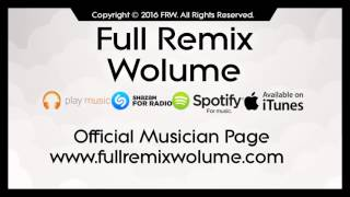 Full Remix Wolume -  I