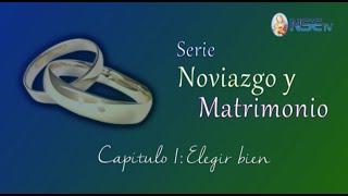 SOBRE EL NOVIAZGO Y EL MATRIMONIO:Capitulo 1
