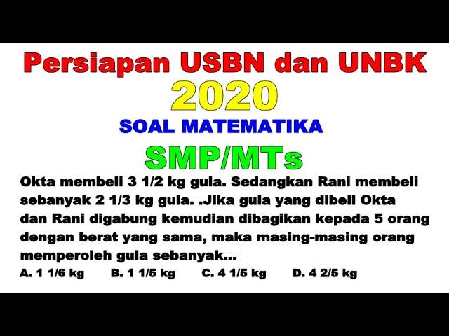 3. Soal Cerita Pecahan Campuran | Soal Matematika USBN UNBK SMP 2020 (kisi kisi)