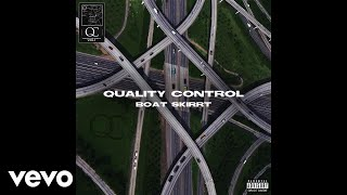 Quality Control, Lil Yachty - Boat Skirrt (Audio) - Video Youtube