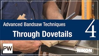 Through Dovetails on the Bandsaw | Advanced Bandsaw Techniques Part 4