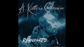 "A Killer's Confession – ""Reanimated"" Lyric Video"