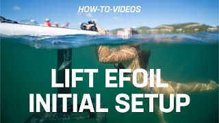 Lift eFoil How-To: Initial Setup - Video #1
