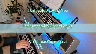 I Can't Stop Loving You - Organ keyboard (chromatic)