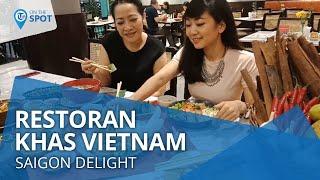 Wiki On The Spot - Saigon Delight, Restoran Menawarkan Rasa Otentik Vietnam Naungan Yeu Saigon Group