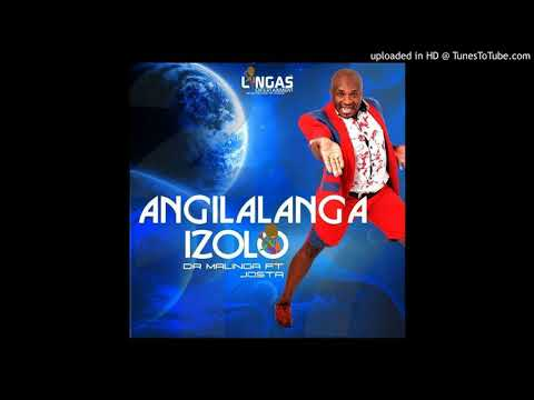 Dr Malinga – Angilalanga Izolo Ft. Josta