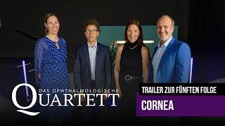 Das Ophthalmologische Quartett - Trailer zur 5. Folge. Thema Cornea