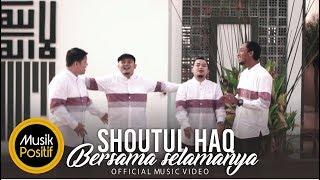 Lagu Shoutul Haq Bersama Selamanya