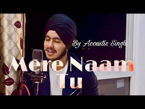 Download Mere Naam Tu cover - ZERO | SRK, Ajay- Atul | Acoustic Singh HD Mp4 3GP Video and MP3