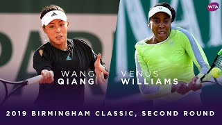 Wang Qiang vs. Venus Williams | 2019 Birmingham Classic Second Round | WTA Highlights