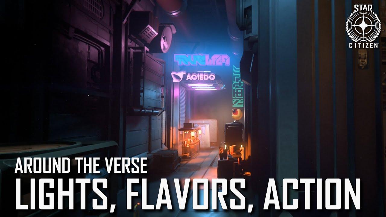 Star Citizen: Around the Verse - Lights, Flavors, Action