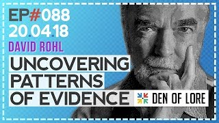 Uncovering Patterns of Evidence w/ David Rohl