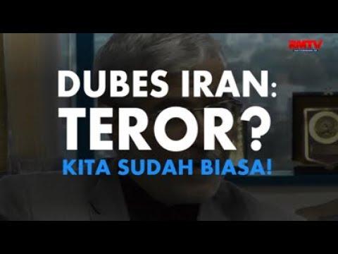 Dubes Iran: Teror? Kita Sudah Biasa!