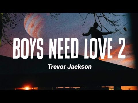Trevor Jackson - Boys Need Love 2 (Lyrics)