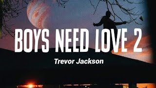 Trevor Jackson   Boys Need Love 2 (Lyrics)