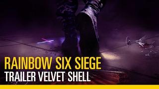 Tom Clancy's Rainbow Six Siege - Trailer Velvet Shell