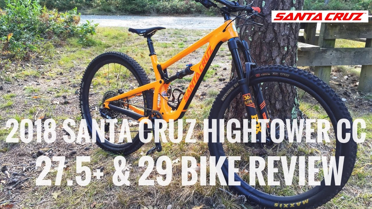 2018 Santa Cruz Hightower CC 27.5+ and 29 | Test Ride and Review