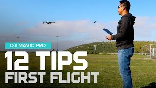 12 Tips - First flight tips with the DJI Mavic Pro