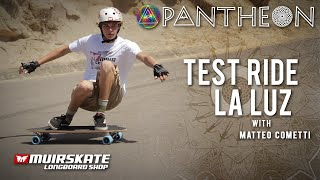 Test Ride Pantheon La Luz with Matteo Cometti | MuirSkate Longboard Shop
