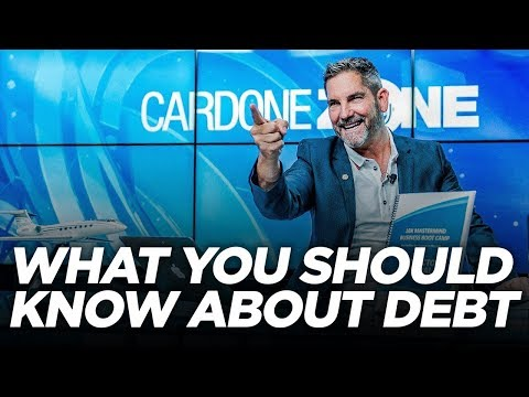 What You Should Know About Debt: Cardone Zone