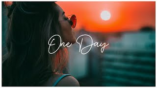 English Song - One Day | Best English Songs 2020 WhatsApp Status Video | WhatsApp Status Video