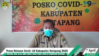 Press Release Covid -19 Kabupaten Ketapang (7 April 2020)