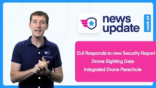 Drone News: DJI responds to new security report. Drone Sighting Data. Integrated Drone Parachute.