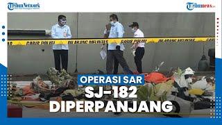 Kepala Basarnas Perpanjang Operasi SAR Sriwijaya Air SJ-182 selama Tiga Hari, Begini Alasannya