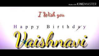 Happy Birthday Vaishnavi म फ त ऑनल इन व ड य