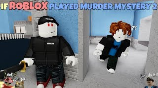 If ROBLOX Played Murder Mystery 2
