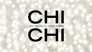 Trey Songz   Chi Chi Feat. Chris Brown [Official Audio]