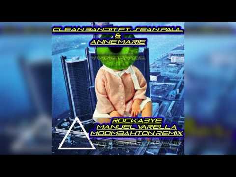 CLEAN BANDIT FT  SEAN PAUL ROCKABYE 2K17 MOOMBAHTON REMIX (DJ KAVESH
