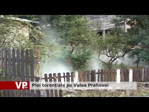 Ploi torențiale pe Valea Prahovei