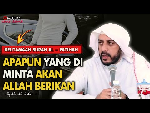 Keutamaan Surah Al-Fatihah | Ceramah Syekh Ali Jaber