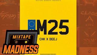 CHK x Deej - M25 | @MixtapeMadness